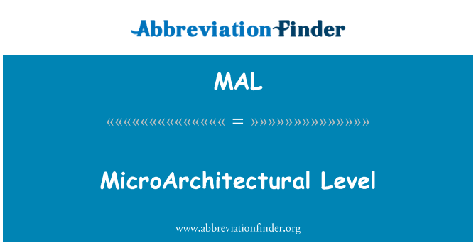 MAL: MicroArchitectural Level