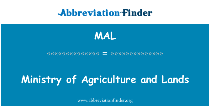 MAL: Ministry of Agriculture and Lands