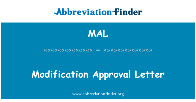 MAL: Modification Approval Letter