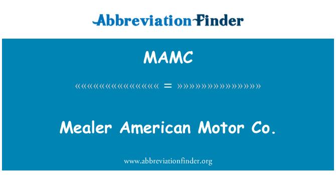 MAMC: Mealer American Motor Co.