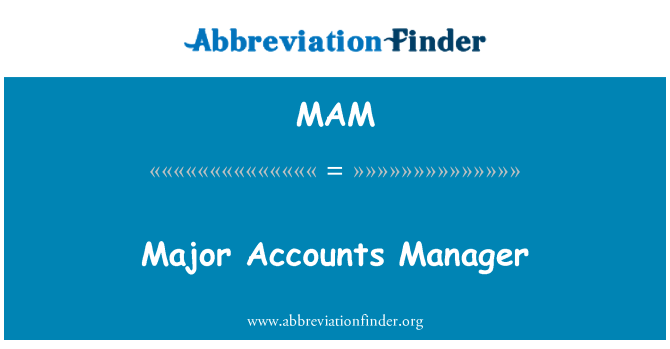 MAM: Major Accounts Manager