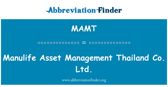 MAMT: Manulife Asset Management Thailand Co. Ltd.