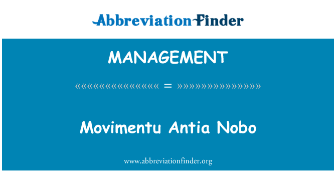 MANAGEMENT: Movimentu Antia Nobo