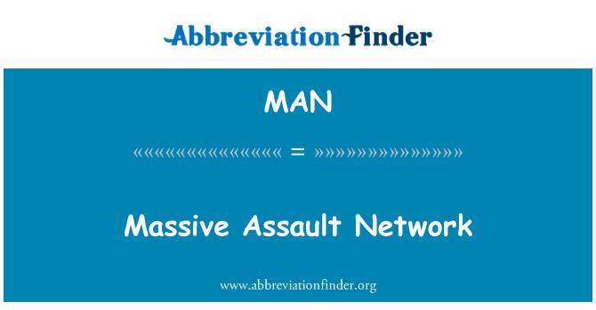 MAN: Massive Assault Network
