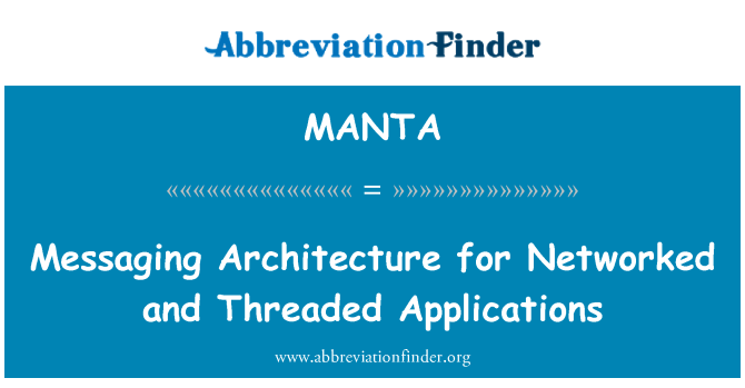 MANTA: Messaging Architecture for Networked and Threaded Applications