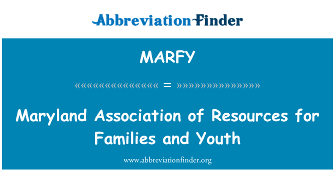 MARFY: Maryland Association of Resources for Families and Youth