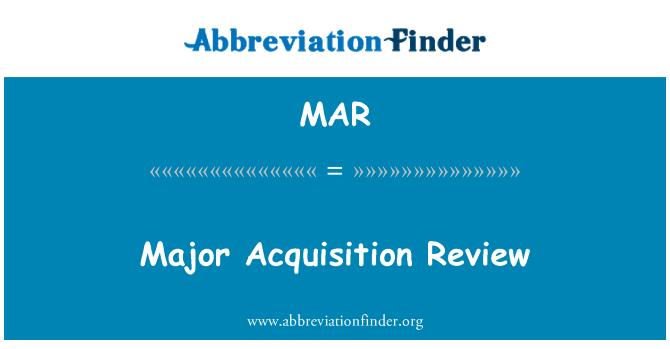 MAR: Major Acquisition Review