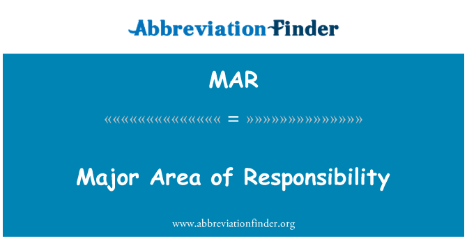 MAR: Major Area of Responsibility