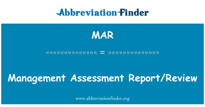 MAR: Management Assessment Report/Review
