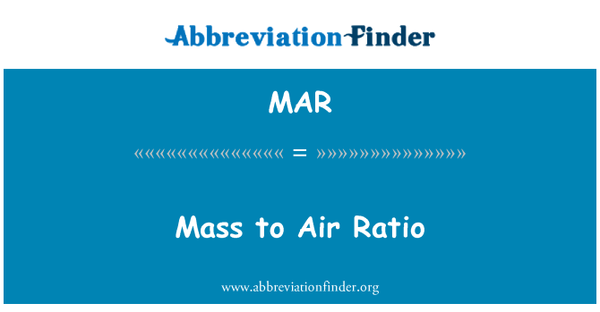 MAR: Mass to Air Ratio