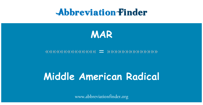 MAR: Middle American Radical