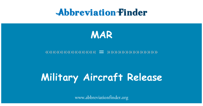 MAR: Military Aircraft Release
