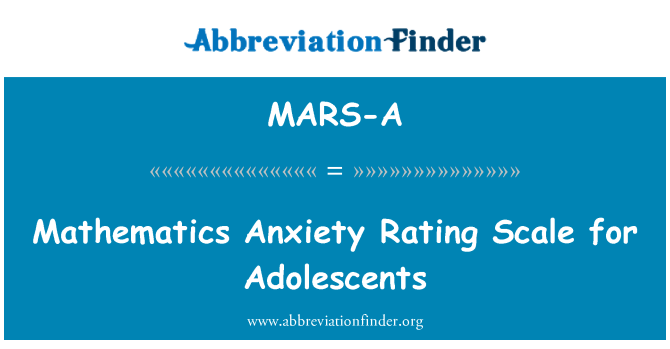 MARS-A: Mathematics Anxiety Rating Scale for Adolescents