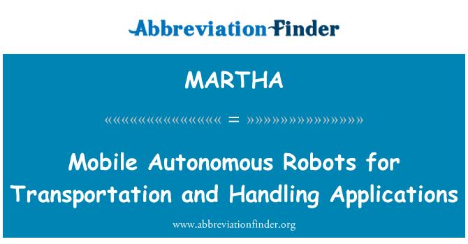 MARTHA: Mobile Autonomous Robots for Transportation and Handling Applications