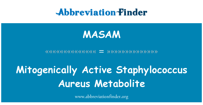 MASAM: Mitogenically Active Staphylococcus Aureus Metabolite