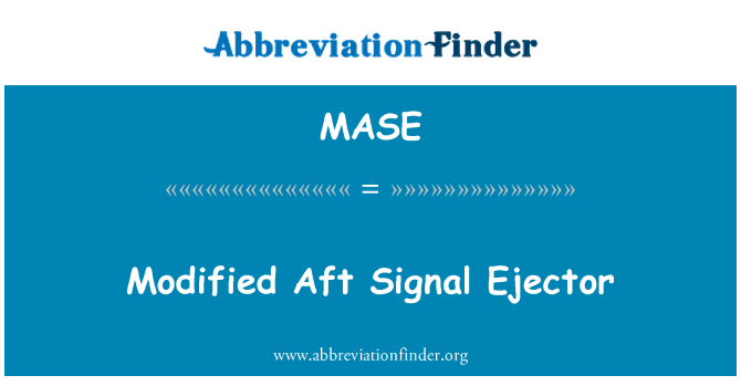 MASE: Modified Aft Signal Ejector