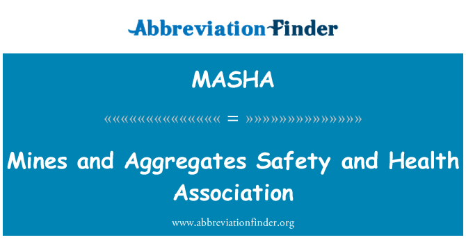 MASHA: Mines and Aggregates Safety and Health Association
