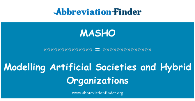 MASHO: Modelling Artificial Societies and Hybrid Organizations