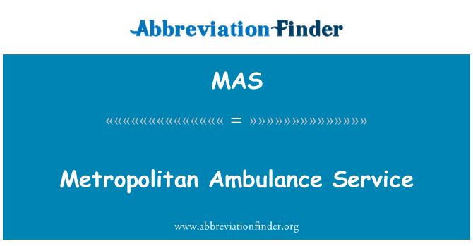 MAS: Metropolitan Ambulance Service