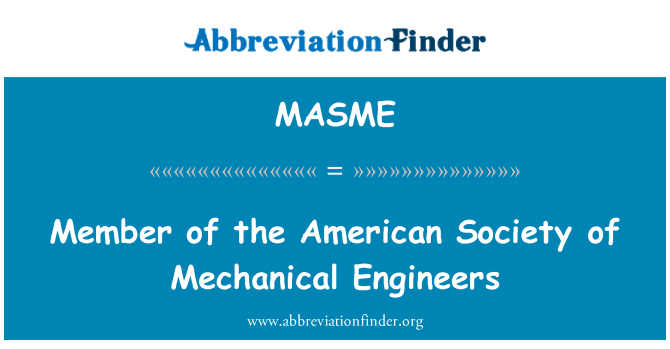 MASME: Member of the American Society of Mechanical Engineers