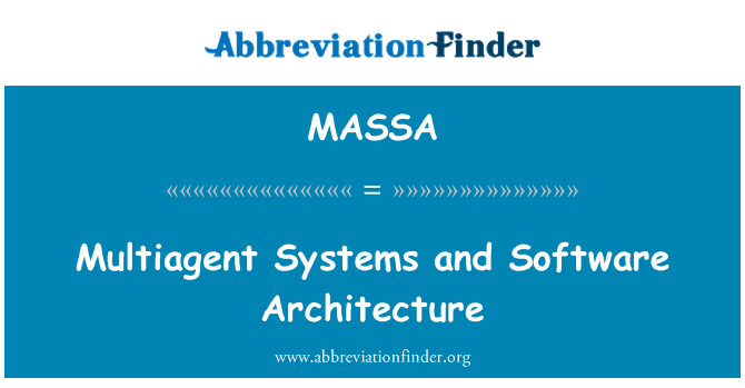 MASSA: Multiagent Systems and Software Architecture