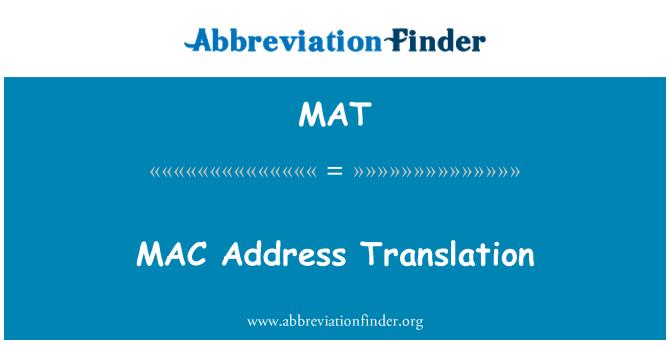 MAT: MAC Address Translation