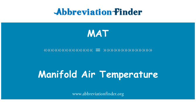 MAT: Manifold Air Temperature