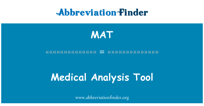 MAT: Medical Analysis Tool