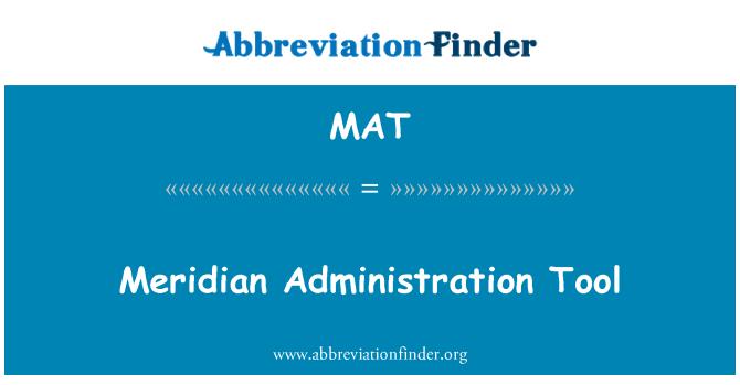 MAT: Meridian Administration Tool