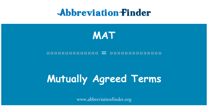 MAT: Mutually Agreed Terms