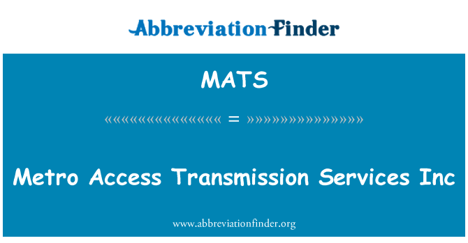 MATS: Metro acceso transmisión Services Inc