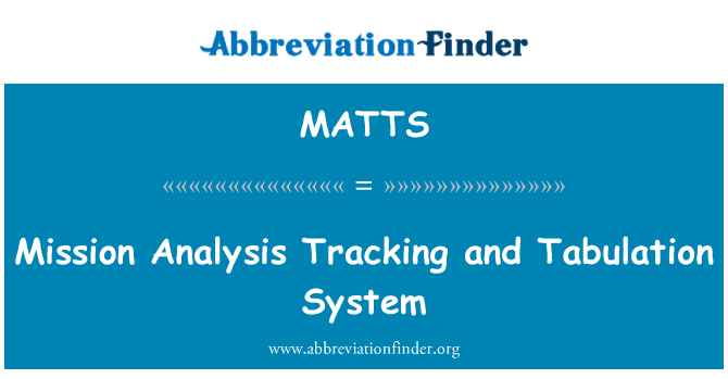 MATTS: Mission Analysis Tracking and Tabulation System