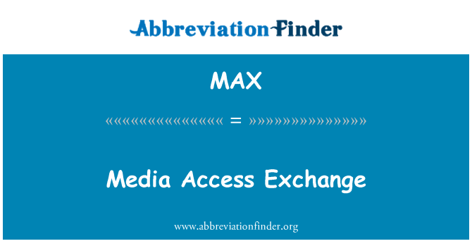 MAX: Media Access Exchange