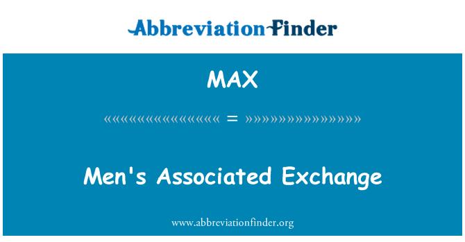 MAX: Men's Associated Exchange