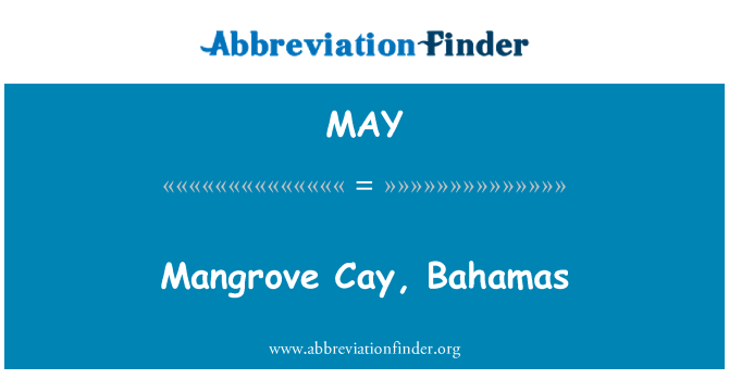 MAY: Mangrove Cay, Bahamas