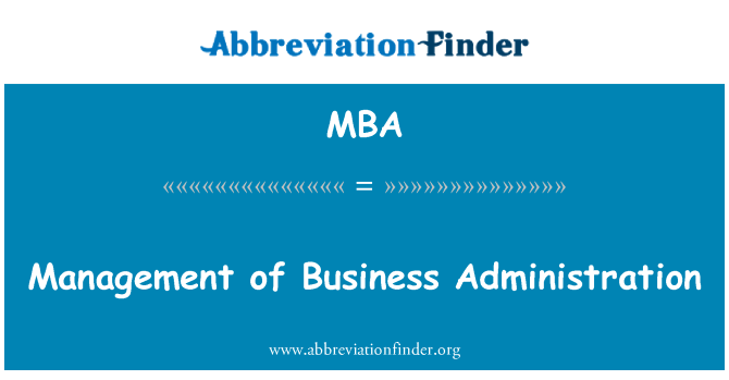 MBA: Management of Business Administration