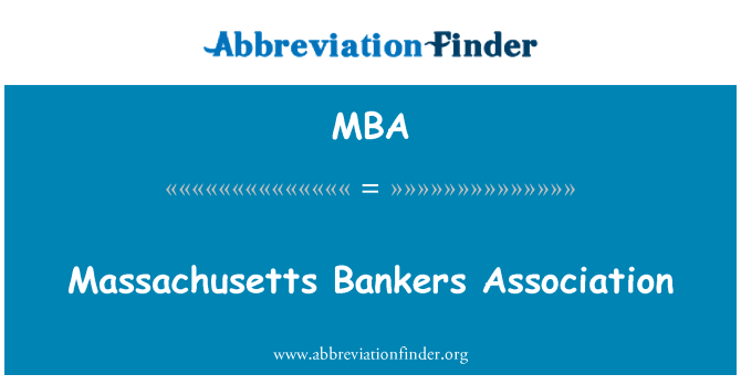 MBA: Massachusetts Bankers Association