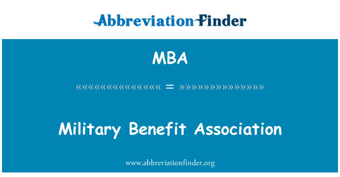 MBA: Military Benefit Association