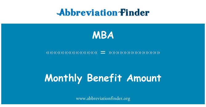 MBA: Monthly Benefit Amount