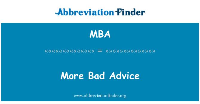 MBA: More Bad Advice