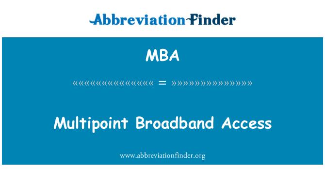 MBA: Multipoint Broadband Access