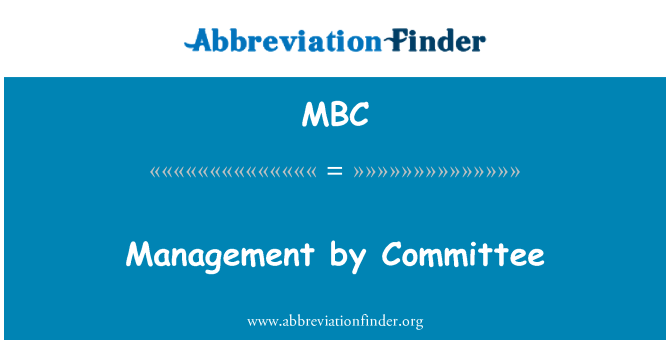 MBC: Management by Committee