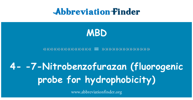MBD: 4- -7-Nitrobenzofurazan (fluorogenic probe for hydrophobicity)