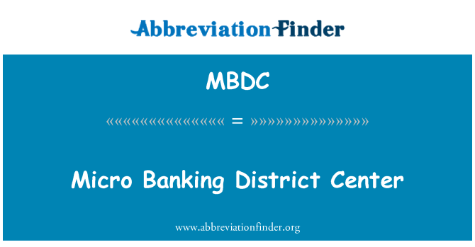 MBDC: Micro Banking District Center