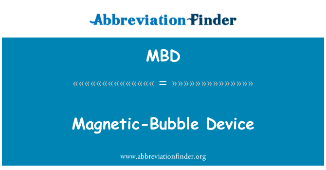 MBD: Magnetic-Bubble Device