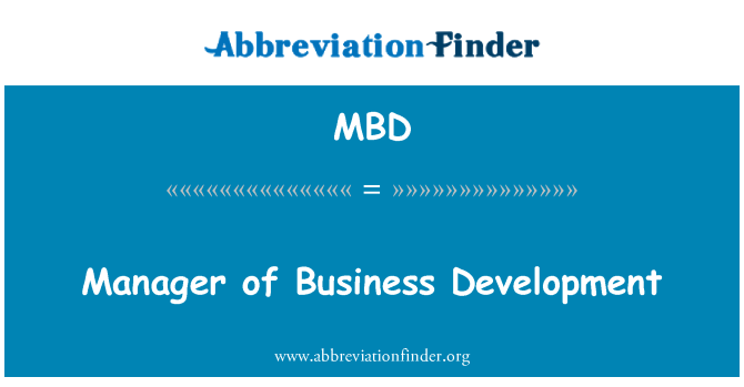MBD: Manager of Business Development