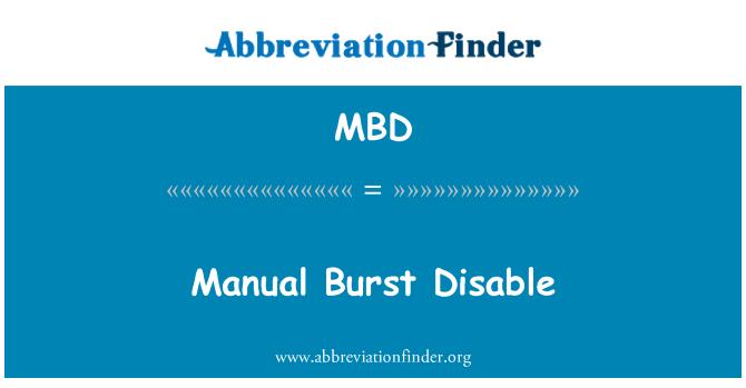 MBD: Manual Burst Disable