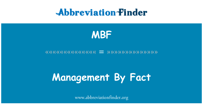 MBF: Management By Fact