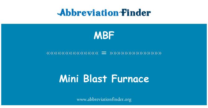 MBF: Mini Blast Furnace