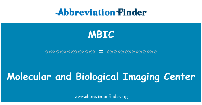 MBIC: Molecular and Biological Imaging Center